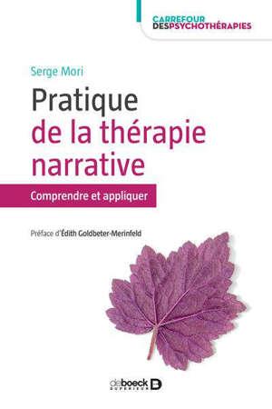 Pratiques de la thérapie narrative : comprendre et appliquer