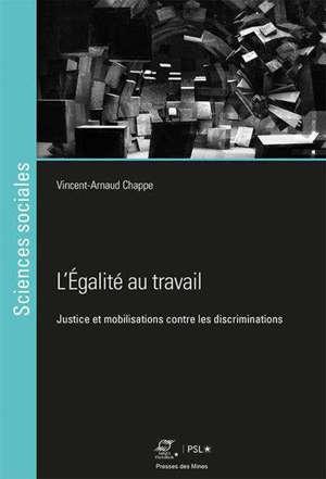 L'égalité au travail : justice et mobilisations contre les discriminations
