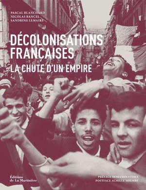 Décolonisations françaises : la chute d'un empire