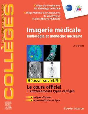 Imagerie médicale : radiologie et médecine nucléaire : réussir ses ECNi