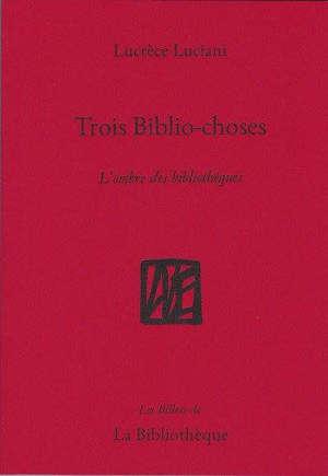 Trois biblio-choses : l'ombre des bibliothèques