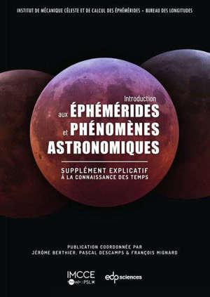 Introduction aux éphémérides astronomiques : supplément explicatif à la Connaissance des temps