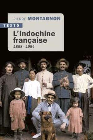L'Indochine française, 1858-1954