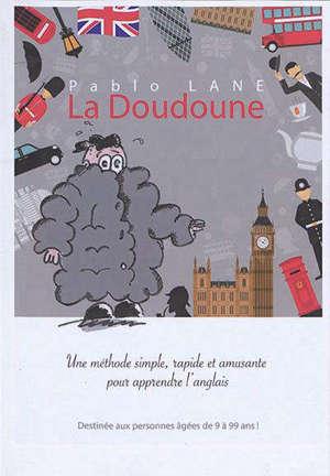 La doudoune : une méthode simple, rapide et amusante pour apprendre l'anglais : destinée aux personnes âgées de 9 à 99 ans !
