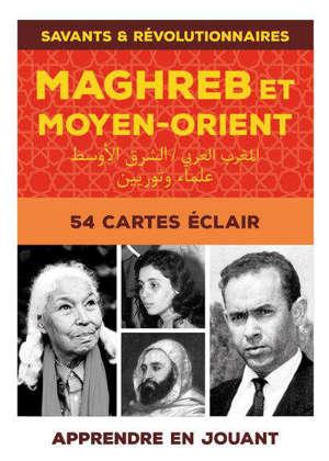 Maghreb et Moyen-Orient : savants & révolutionnaires : 54 cartes éclair