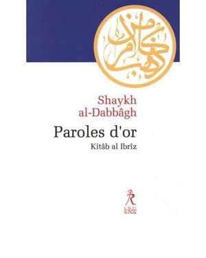 Paroles d'or : Kitâb al Ibrîz