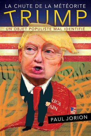 La chute de la météorite Trump : un objet populiste mal identifié