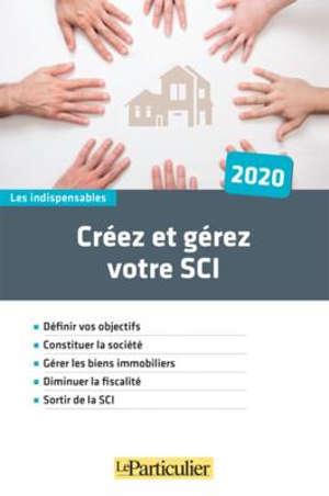 Créez et gérez votre SCI : 2020