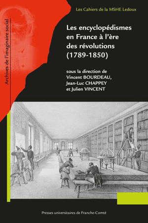 Les encyclopédismes en France à l'ère des révolutions (1789-1850)