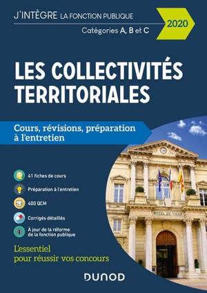 Les collectivités territoriales : cours, révisions, préparation à l'entretien : catégories A, B et C, 2020