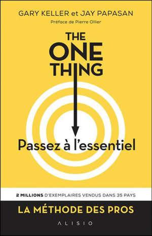 The one thing : passez à l'essentiel !