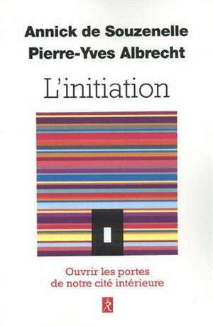 L'initiation : ouvrir les portes de notre cité intérieure