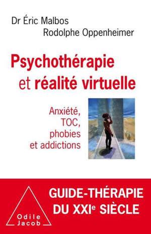 Psychothérapie et réalité virtuelle : anxiété, TOC, phobies et addictions