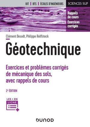 Géotechnique : exercices et problèmes de mécanique des sols, avec rappels de cours