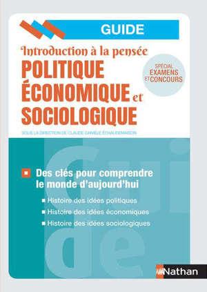 Introduction à la pensée politique, économique et sociologique : des clés pour comprendre le monde d'aujourd'hui : spécial examens et concours