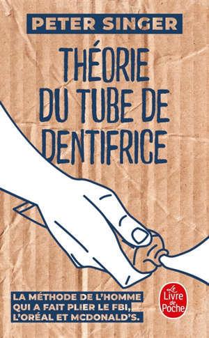 Théorie du tube de dentifrice : la méthode de l'homme qui a fait plier le FBI, L'Oréal et McDonald's