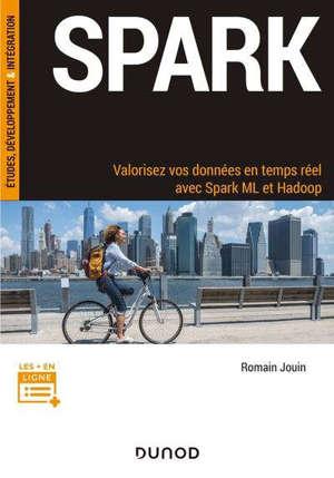 Spark : valorisez vos données en temps réel avec Spark ML et Hadoop