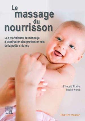Le massage du nourrisson : les techniques de massage à destination des professionnels de la petite enfance