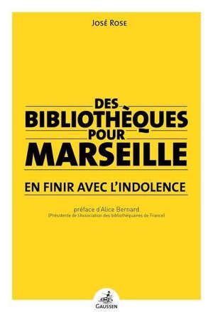 Des bibliothèques pour Marseille : en finir avec l'indolence