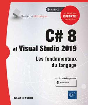 C# 8 et Visual Studio 2019 : les fondamentaux du langage