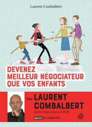 Devenez meilleur négociateur que vos enfants : tous les conseils d'un pro de la négo