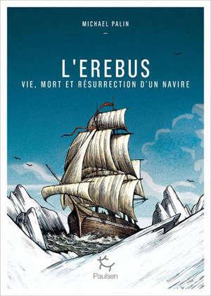 Erebus : Vie, mort et résurrection d'un navire