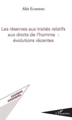 Les réserves aux traités relatifs aux droits de l'homme : évolutions récentes