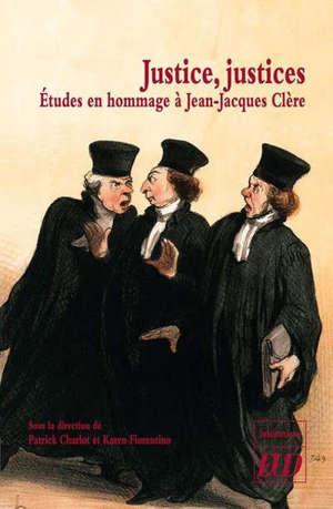 Justice, justices : études en hommage à Jean-Jacques Clère