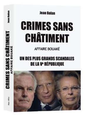 Crimes sans châtiment : un des plus grands scandales de la Ve République : affaire Bouaké