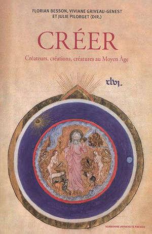 Créer : créateurs, créations, créatures au Moyen Age