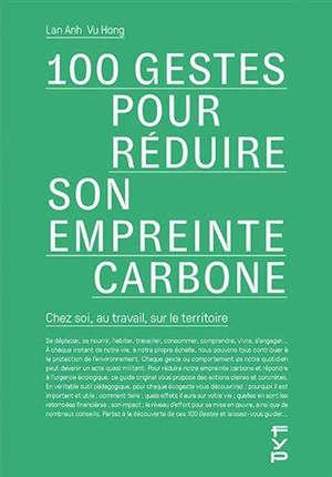 Actions concrètes et réalistes pour réduire notre empreinte carbone : chez soi, au travail, sur le territoire...