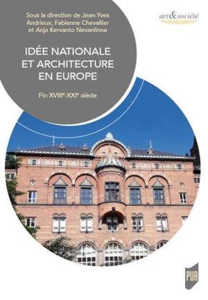 Idée nationale et architecture en Europe. Volume 2, Fin XVIIIe-XXIe siècle