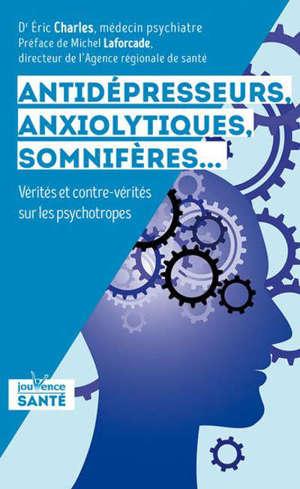 Antidépresseurs, anxiolytiques, somnifères... : vérités et contre-vérités sur les psychotropes