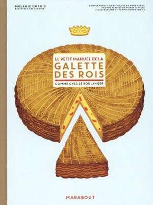 Le petit manuel de la galette des Rois : comme chez le boulanger