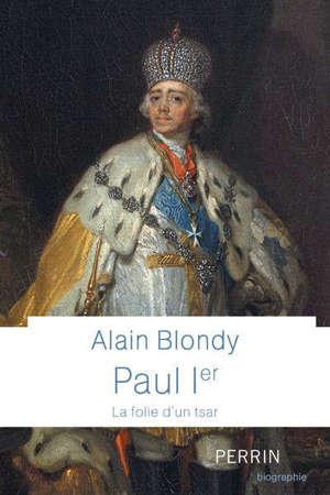 Paul Ier : la folie d'un tsar