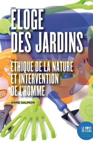 Eloge des jardins : éthique de la nature et intervention de l'homme