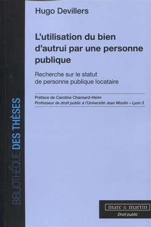 L'utilisation du bien d'autrui par une personne publique : recherche sur le statut de personne publique locataire