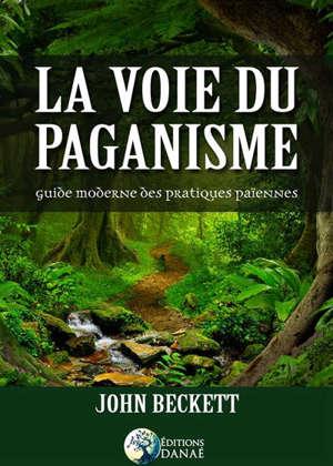 La voie du paganisme : un guide pratique du paganisme moderne