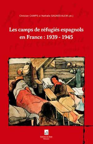 Les camps de réfugiés espagnols en France : 1939-1945