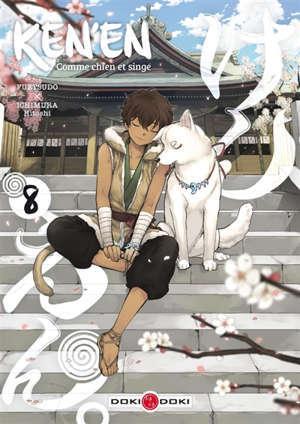 Ken'en : comme chien et singe. Volume 8