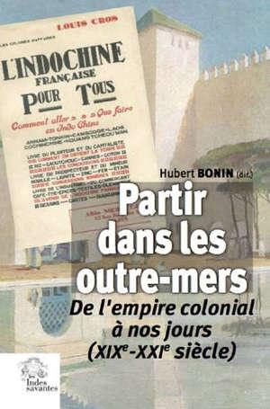 Partir dans les outre-mers : de l'empire colonial à nos jours (XIXe-XXIe siècle)