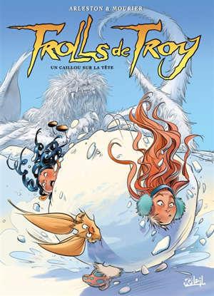 Trolls de Troy. Volume 24, Un caillou sur la tête