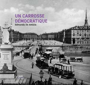 Un carrosse démocratique : une année dans les tramways de Turin à la Belle Epoque