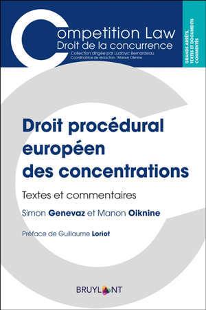 Droit procédural européen des concentrations : textes et commentaires