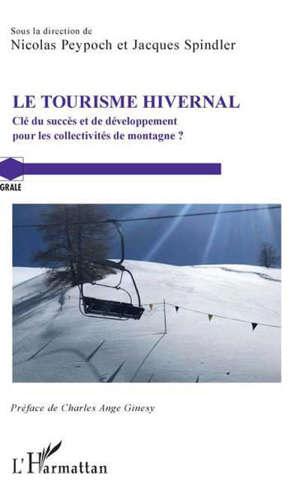Le tourisme hivernal : clé du succès et de développement pour les collectivités de montagne ?