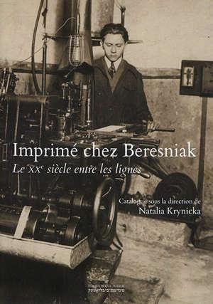 Imprimé chez Beresniak : le XXe siècle entre les lignes