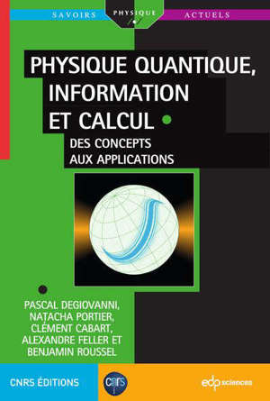 Physique quantique, information et calcul, Des concepts aux applications