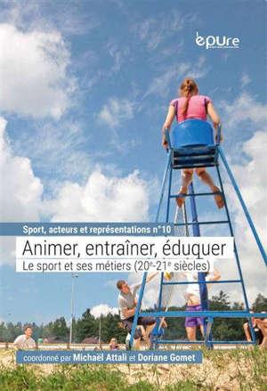 Animer, entraîner, éduquer : le sport et ses métiers (20e-21e siècles)