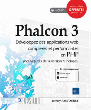 Phalcon 3 : développez des applications web complexes et performantes en PHP