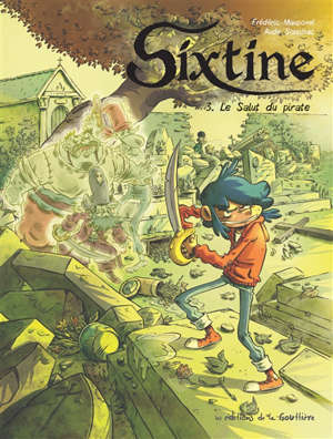Sixtine. Volume 3, Le salut du pirate